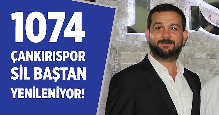 1074 Çankırıspor takımı sil baştan yenileniyor!
