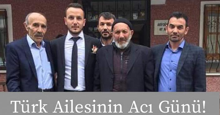 Türk Ailesi'nin acı günü!