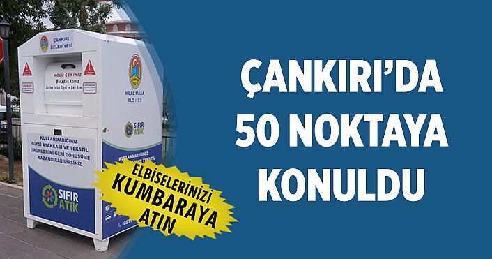 Çankırı'da 50 noktaya tekstil atığı kumbarası yerleştirildi!