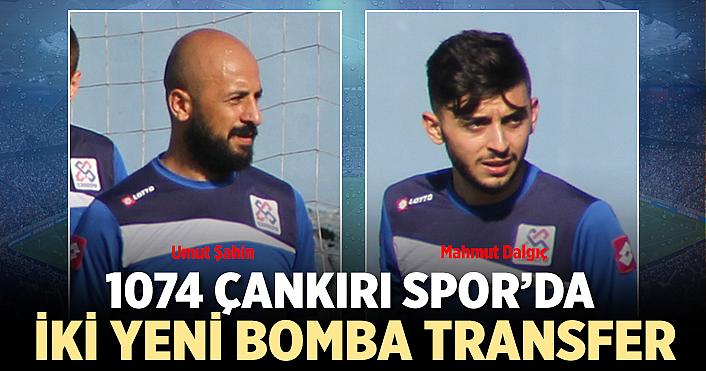 1074 Çankırı Spor'da 2 yeni bomba transfer!