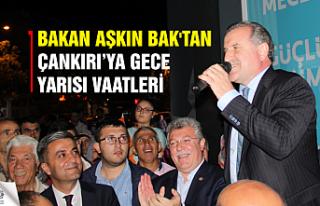 Bakan Aşkın Bak'tan Çankırı'ya gece...