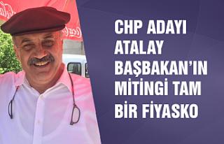 """CHP'li Atalay: """"Başbakan'ın Mitingi..."""