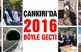 Çankırı'da 2016 böyle geçti!
