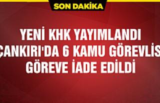 Çankırı'da 6 kamu görevlisi göreve iade edildi...