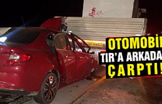 Çankırı'da otomobil TIR'a arkadan çarptı