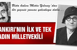Çankırı'nın ilk ve tek kadın milletvekili