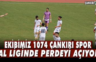 1074 Çankırıspor BAL Liginde perdeyi açıyor!