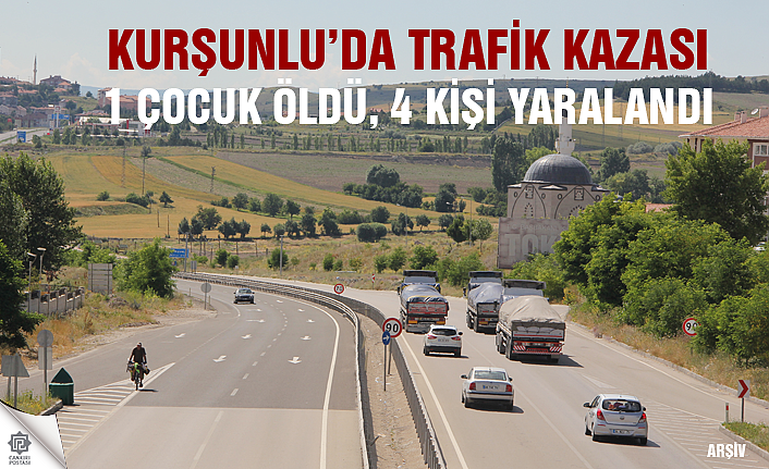 Çankırı'da trafik kazası: 1 ölü, 4 yaralı