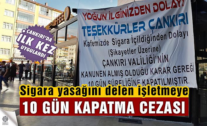 Çankırı'da sigara yasağını delen işletmeye kapatma cezası