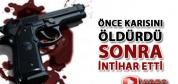 Çankırı'da Önce Karısını Öldürdü, Sonra İntihar Etti