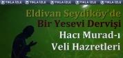 HACI MURAD-I VELİ HAZRETLERİ