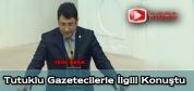 İdris Şahin Tutuklu Gazeteciler Konuşması